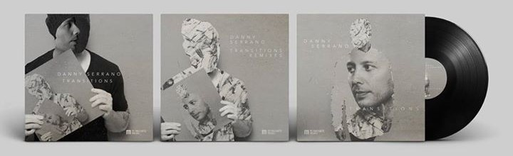 Danny Serrano Transitions EP, Remix & Album ARTWORK