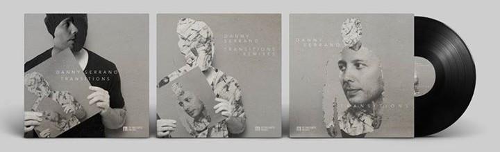Danny Serrano Transitions EP, Remix & Album ARTWORK